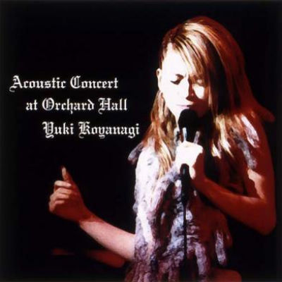 Koyanagi - Acoustic Concert At Orchard Hall (2003)