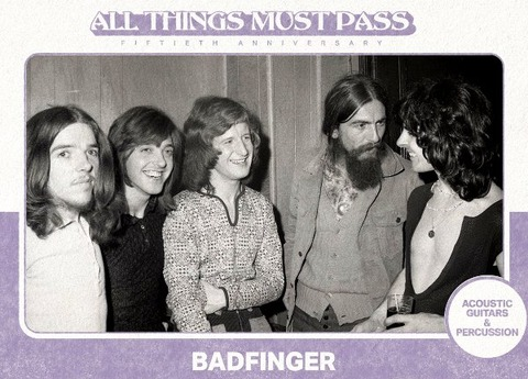 All Things Must Pass 50th Anniversary Badfinger a