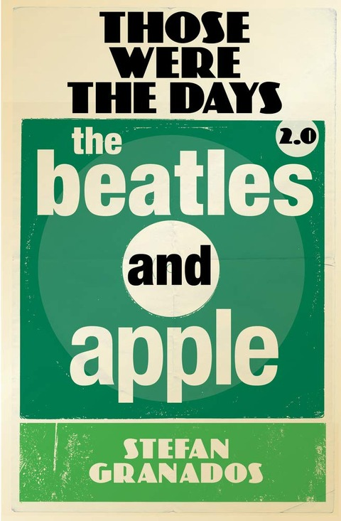 Stefan Granados - Those Were the Days 2.0 The Beatles and Apple
