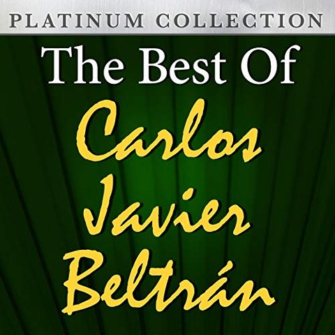 Carlos Javier Beltrán - The Best of a