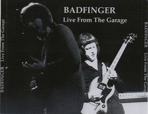 Badfinger Live From The Garage