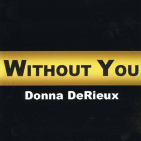 Donna DeRieux - Without You 2013
