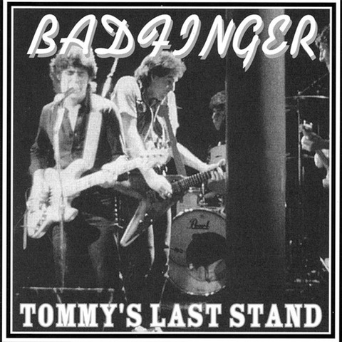 Badfinger - Tommy's Last Stand (1983)