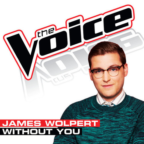James Wolpert - Without You (The Voice Performance) (2013)