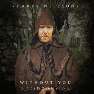 Harry Nilsson - Without You (doom version)