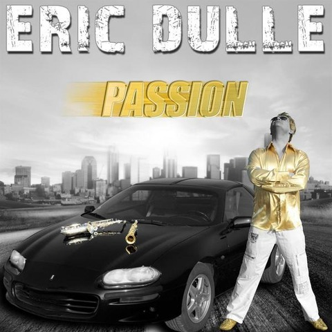 Eric Dulle - Passion