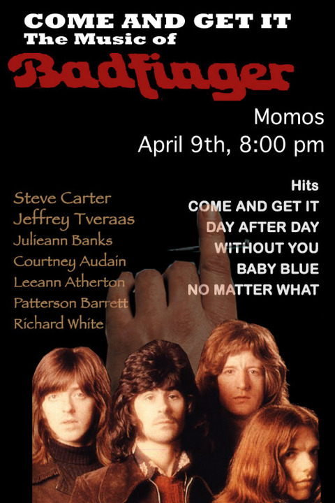 Come and Get It the Music of Badfinger Momo's (April 9 2011)