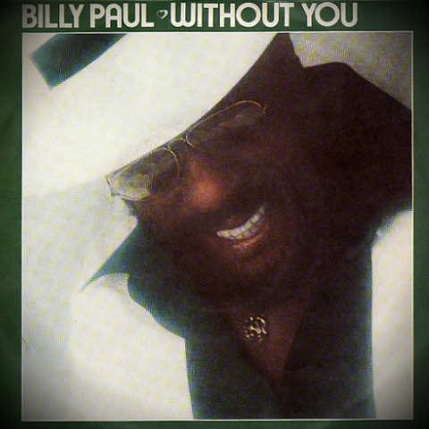 Billy Paul - Without You PIR 5038