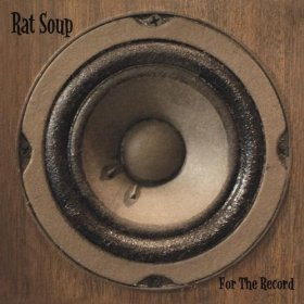 Rat Soup - For the Record