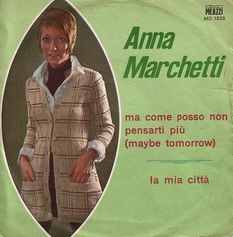 Anna Marchetti - Ma come posso non pensarti più (1969 b)