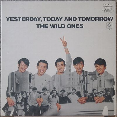 The Wild Ones - Yesterday, Today and Tomorrow (1969)