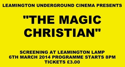 The Magic Christian Trailer - Leamington Underground Cinema 2014