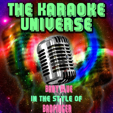 Baby Blue (Karaoke Version) [In the Style of Badfinger]