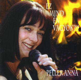 Peller Anna - Ez Mind Én Vagyok