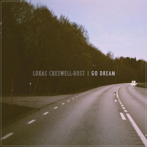 Lukas Creswell-Rost - Go Dream