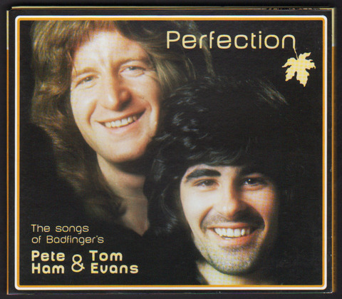 Perfection  The Songs of Badfinger's Pete Ham & Tom Evans (2012)