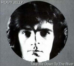 Heavy Jelly - Take Me Down To The Water