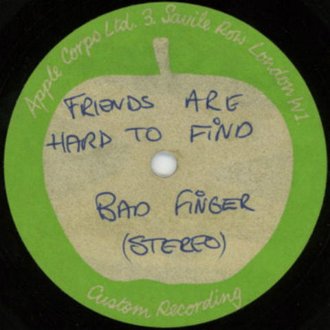 Badfinger Acetate Friends are Hard to Find