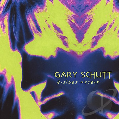Gary Schutt - B-Sides Myself (2005)