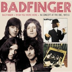 Badfinger, Wish You Were Here & BBC Sessions (2013)