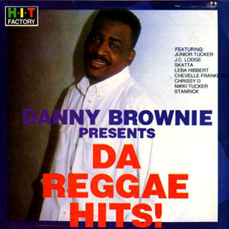 Danny Brownie Presents Da Reggae Hits LP