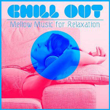 We All Together Chill Out Mellow Music for Relaxation