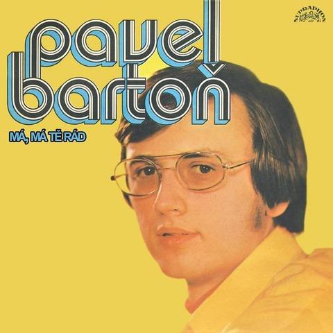 Pavel Bartoň - Má, má tě rád (singly 1972-1975)