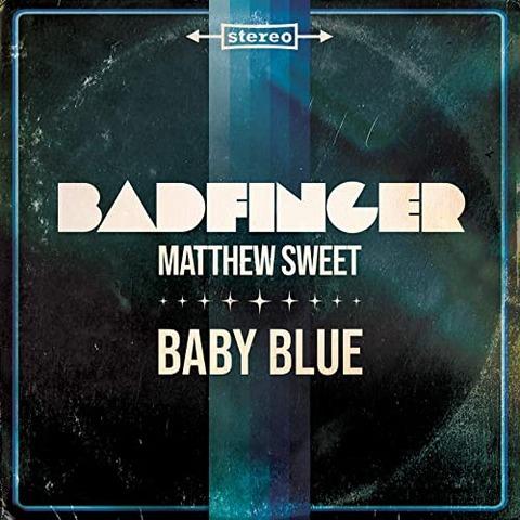 Badfinger & Matthew Sweet - Baby Blue