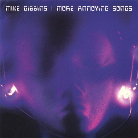 Mike Gibbins - More Annoying Songs 2000