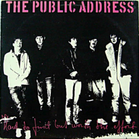The Public Address - Hard To Find But Worth The Effort (1984)