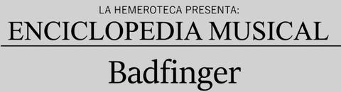 Enciclopedia Musical Badfinger