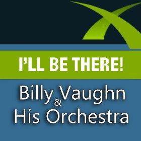 Billy Vaughn and His Orchestra - I'll Be There (2013)