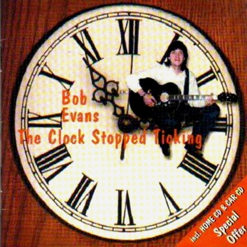 Bob Evans - The Clock Stopped Ticking 1999 a
