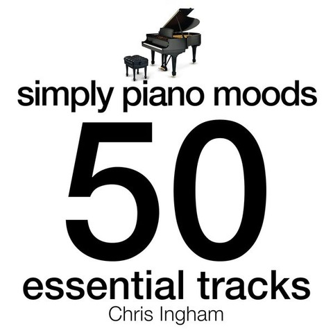 Chris Ingham - Simply Piano Moods - 50 Essential Tracks