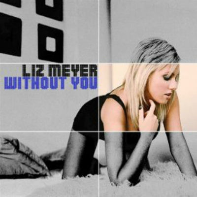 Liz Meyer - Without You (2008)