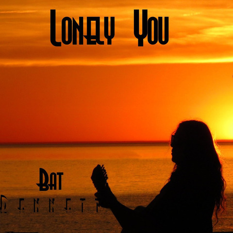 Bat Bennett - Lonely You