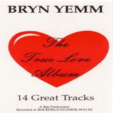 Bryn Yemm - The True Love Album