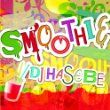 SMOOTHIE (mixed by DJ HASEBE)
