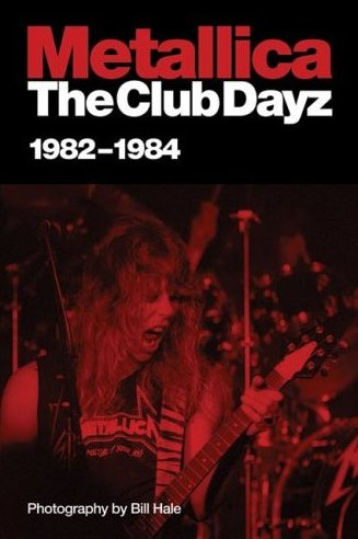 Metallica : The Club Dayz 1982-1984