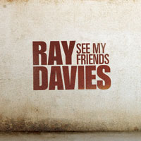 Ray Davies 「See My Friends」