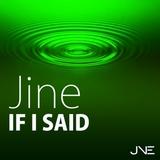 Jine If I Said