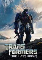 映画『 トランスフォーマー/最後の騎士王 (2016) TRANSFORMERS: THE LAST KNIGHT 』ポスター