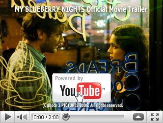 ※クリックでYouTube『マイ・ブルーベリー・ナイツ MY BLUEBERRY NIGHTS』予告編へ
