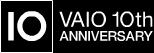 VAIO 10th Anniversary