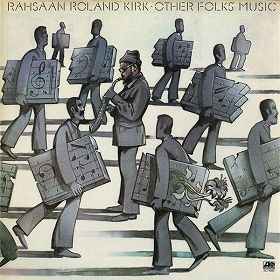 rahsaan-roland-kirk-other-folks-music-20130513043101z