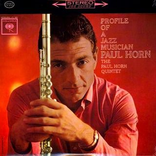 Paul Horn Profile of a Jazz Musician