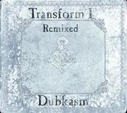 DUBKASM - TRANSFORMED I REMIXED