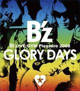 B'z LIVE-GYM Pleasure 2008 -GLORYDAYS- [Blu-ray]