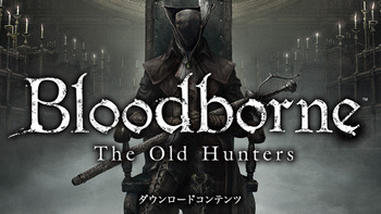The Old Hunters  Bloodborne ブラッドボーン