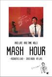 MASH HOUR at LIFE